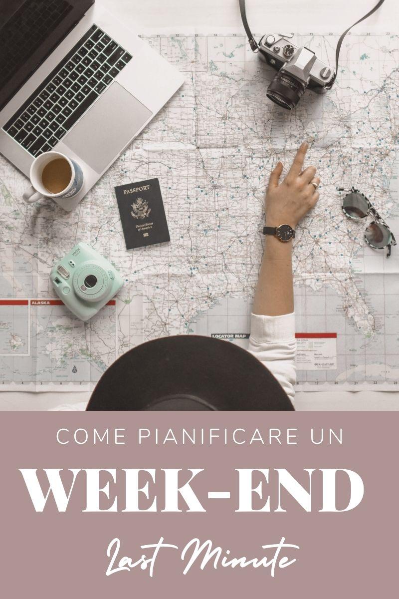 come pianificare un weekend last minute